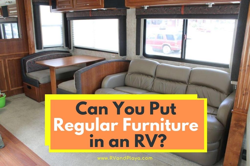 Can You Put Regular Furniture In An Rv, Travel Trailer Furniture