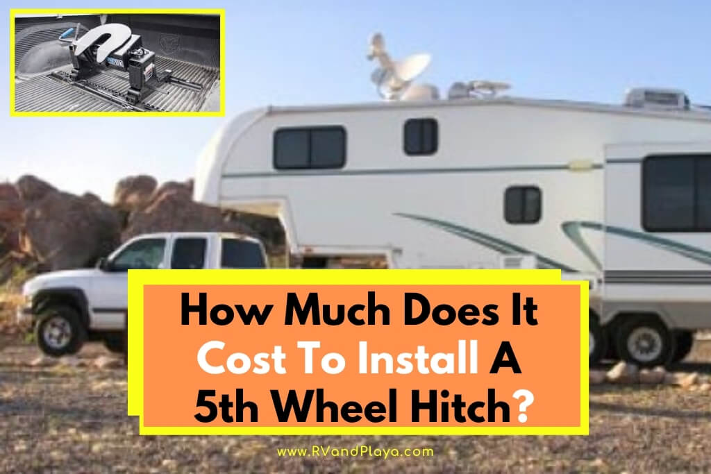 How Much Does It Cost To Install A 5th Wheel Hitch Near Me ...